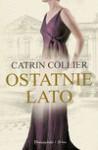 Ostatnie lato - Catrin Collier, Lipska-Nakoniecznik Agnieszka