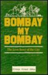 Bombay, my Bombay! - Khwaja Ahmad Abbas