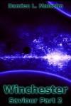 Saviour Part 2 (Winchester Kindle Edition, #1b) - Damien L. Malcolm
