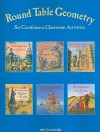 Round Table Geometry: Sir Cumference Classroom Activities - Don Robb, Elena Dworkin Wright, Susan Shapero
