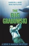 The Big Grabowski - Carolyn J. Rose, Mike Nettleton