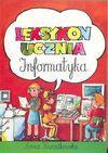 Leksykon ucznia : informatyka - Anna Kwiatkowska