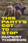 This Party's Got to Stop - Rupert Thomson