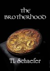 The Brotherhood - T.L. Schaefer