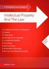 Straightforward Guide to Intellectual Property and the Law, - Matthew Ward