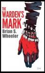 The Warden's Mark - Brian Wheeler