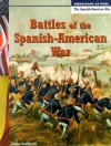Battles of the Spanish-American War - Diane Smolinski