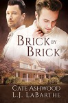 Brick by Brick - Cate Ashwood, L.J. LaBarthe