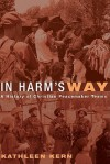 In Harm's Way: A History of Christian Peacemaker Teams - Kathleen Kern