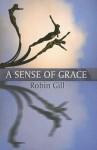 A Sense of Grace - Robin Gill