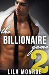 The Billionaire Game 2 - Lila Monroe