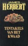 Tentakels van het kwaad - James Herbert, Hugo Kuipers, Arie van Rijn