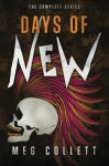 Days of New: The Complete Collection (Serials 1-5) - Meg Collett