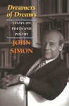 Dreamers of Dreams: Essays on Poets and Poetry - John Simon