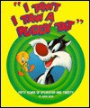 I Tawt I Taw a Puddy Tat: Fifty Years of Sylvester and Tweety - Jerry Beck, Shalom Auslander