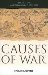 Causes of War - Jack S. Levy, William R. Thompson