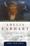 Amelia Earhart: The Sky's No Limit (American Heroes) - Lori Van Pelt