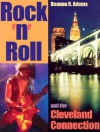 Rock 'N' Roll and the Cleveland Connection - Deanna R. Adams