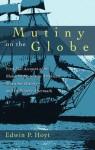 Mutiny on the Globe - Edwin Palmer Hoyt