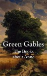 Green Gables: The Books about Anne - Maud Montgomery Lucy Maud Montgomery