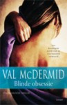 Blinde obsessie - Val McDermid, Annemieke Oltheten