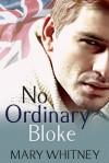 No Ordinary Bloke - Mary Whitney