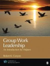 Group Work Leadership: An Introduction for Helpers (Counseling and Professional Identity) - Robert K. Conyne