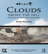 Clouds above the Hill: A Historical Novel of the Russo-Japanese War, Volume 3 - Shiba Ryôtarô, Phyllis Birnbaum