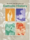 The Hope and the Glory of Catholic History - William A. Anderson