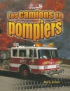 Les Camions de Pompiers - Molly Aloian