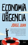 Economía de urgencia - Jorge Juan