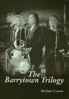 The Barrytown Trilogy - Michael Cronin, Keith Hopper, Grainne Humphreys