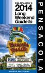 Pensacola: The Delaplaine 2014 Long Weekend Guide (Long Weekend Guides) - Andrew Delaplaine