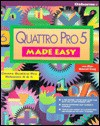 Quattro Pro 5 Made Easy - Lisa Biow, Deborah Craig
