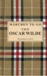 Märchen to go von Oscar Wilde - Oscar Wilde