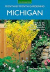 Michigan Month-by-Month Gardening: What to Do Each Month to Have A Beautiful Garden All Year - Melinda Myers