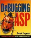 Debugging ASP: Troubleshooting for Programmers - Derek Ferguson, Lars Klander