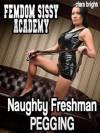 Naughty Freshman Pegging (Femdom Sissy Academy) - Clara Bright
