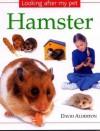 Hamster (Looking after My Pet Series) - David Alderton