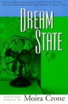 Dream State - Moira Crone