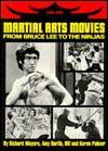 Martial Arts Movies: From Bruce Lee to the Ninjas - Richard Meyers, Karen Palmer