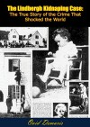The Lindbergh Kidnaping Case: The True Story of the Crime That Shocked the World - Ovid Demaris