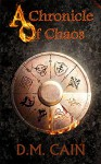 A Chronicle of Chaos (The Light and Shadow Chronicles Book 1) - D.M. Cain
