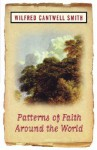 Patterns of Faith Around the World - Wilfred Cantwell Smith