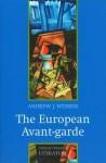 The European Avant-Garde: 1900-1940 - Andrew J. Webber