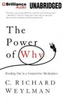 The Power of Why: Breaking Out in a Competitive Marketplace - C Richard Weylman, Jeff Cummings