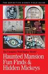 Walt Disney World Haunted Mansion Fun Finds & Hidden Mickeys (The Complete Walt Disney World Book 12) - Julie Neal, Mike Neal, Micaela Neal