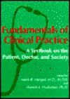 Fundamentals of Clinical Practice: A Textbook on the Patient, Doctor, and Society - Mark B. Mengel, Warren L. Holleman, Scott A. Fields