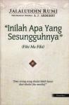 Inilah Apa Yang Sesungguhnya (Fihi Ma Fihi) - Rumi, A.J. Arberry