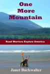 One More Mountain: Road Warriors Explore America - Janet Buckwalter, Jack Smith, Dick Hoyt